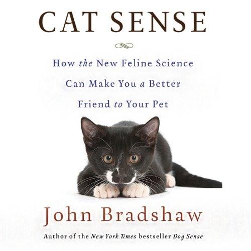 Cat Sense by John Bradshaw, Narrated by Graeme Malcolm