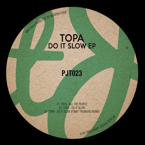 Topa - Do It Slow (Funky Trunkers Remix) - Pocket Jacks Trax