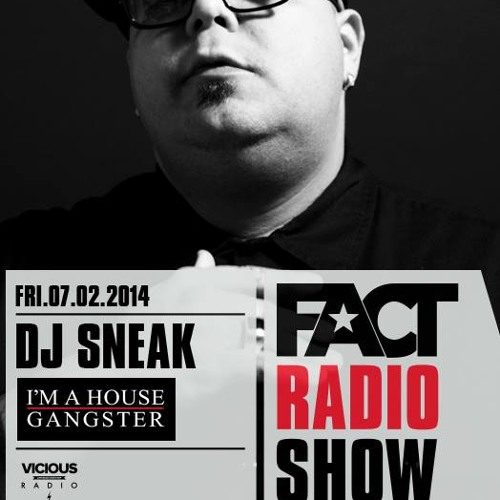 2014.02.07 FACT Radio Show feat. DJ Sneak