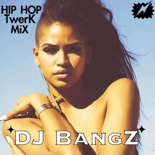 New Hip Hop/TwerK MiX (BangZ Version) *2014
