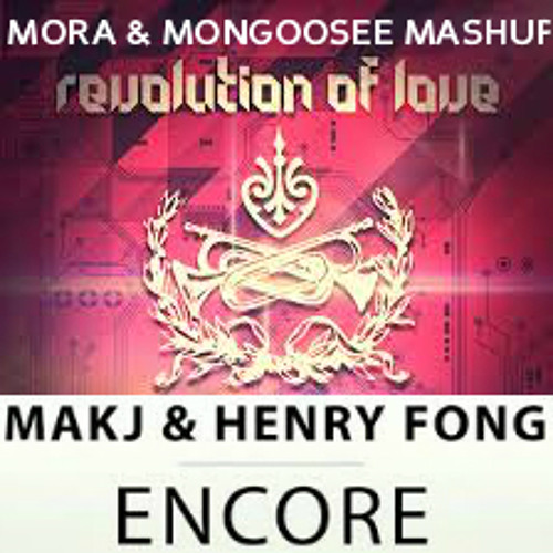 Shermanology & Makj Ft Henry Fong - Revolution Of Encore ( Dj Mora & Mongoosee Mashup)