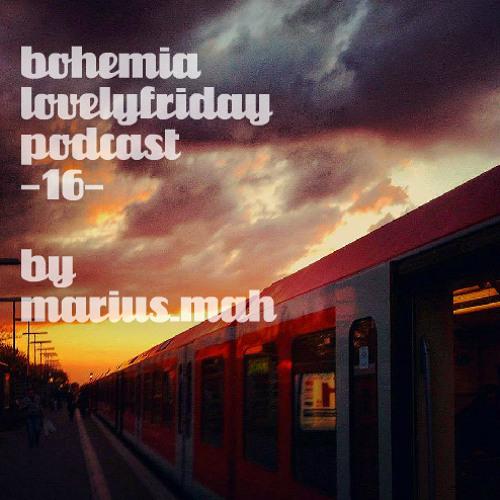 Bohemia - Lovelyfriday Podcast #016 by marius_mah