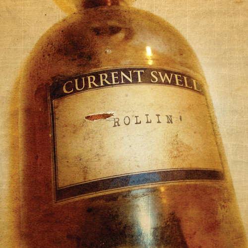 Current Swell - Rollin' - Ulysses