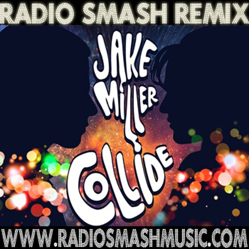 Collide (Radio Smash Remix)