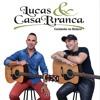 Download Lucas e Casa Branca - MARCA EVIDENTE Mp3