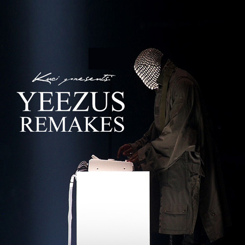 Can't Tell Me Nothing (Yeezus Remix)