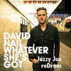 David Nail- Whatever She's Got (Jazzy Joe reDrum)