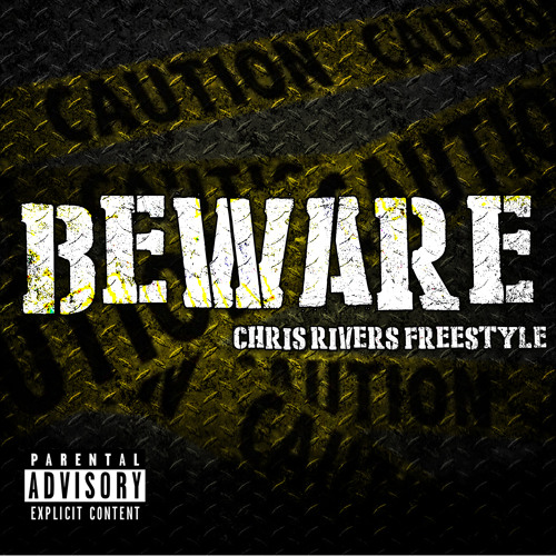 Beware- Chris Rivers