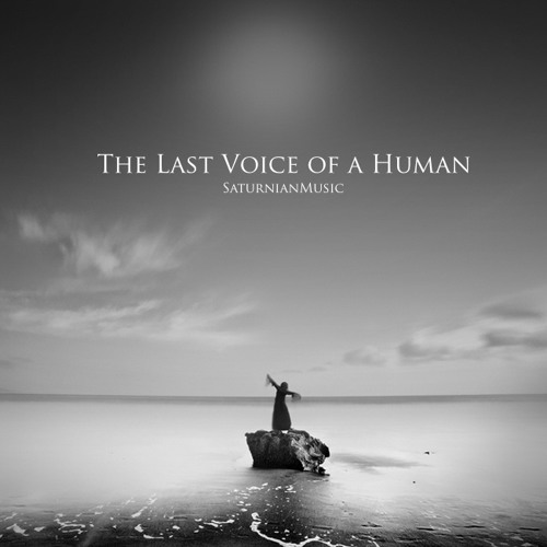The Last Voice of a Human (Bleeing Fingers Contest)