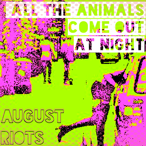 All The Animals Come Out At Night