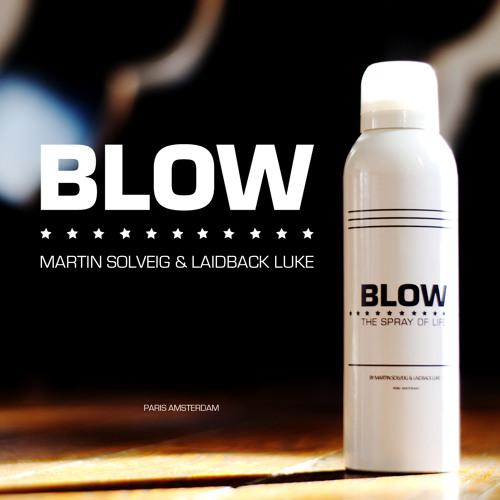 MARTIN SOLVEIG & LAIDBACK LUKE - BLOW (SHELCO GARCIA & TEENWOLF REMIX)