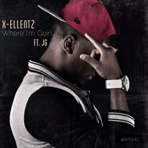 X - Ellentz - Where I'm Goin' Feat. JG