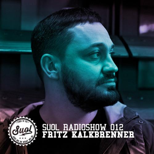 Suol Radio Show 012 - Fritz Kalkbrenner
