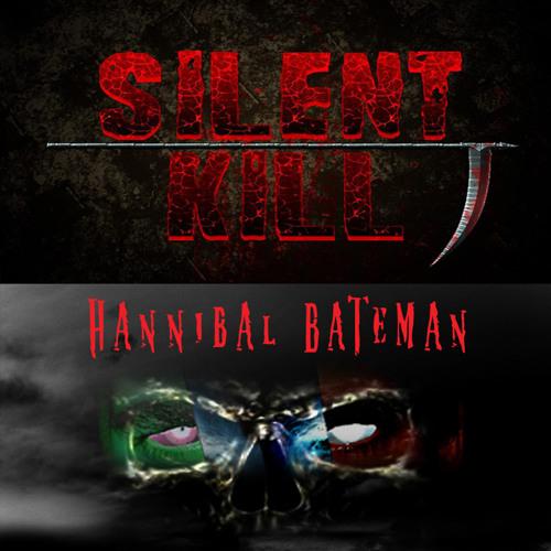 Silent Kill and Hannibal Bateman - We Bring the Doom!