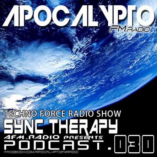 TECHNOFORCE RadioShow #030 by SYNC THERAPY (06.February.2014)