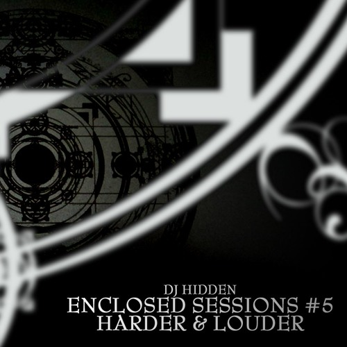 DJ Hidden - HARDER & LOUDER PODCAST #31 (Enclosed Sessions #5)
