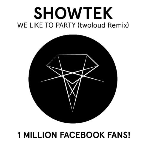 Showtek - We Like To Party (twoloud Remix) [1 Million FB Fans]
