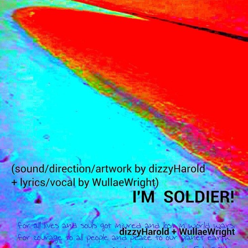 I'M SOLDIER - Vocal Ver. by dizzyHarold+WullaeWright