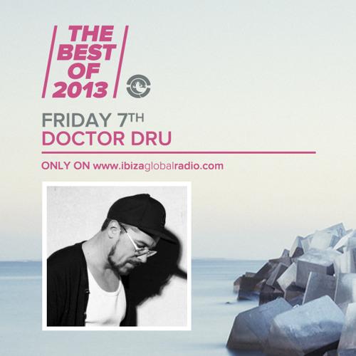 Doctor Dru - The Best Of 2013 on Ibiza Global Radio