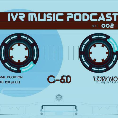 IVR music Podcast 002