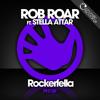 Rob Roar Ft. Stella Attar - Rockerfella (Jay Robinson Mix) OUT NOW