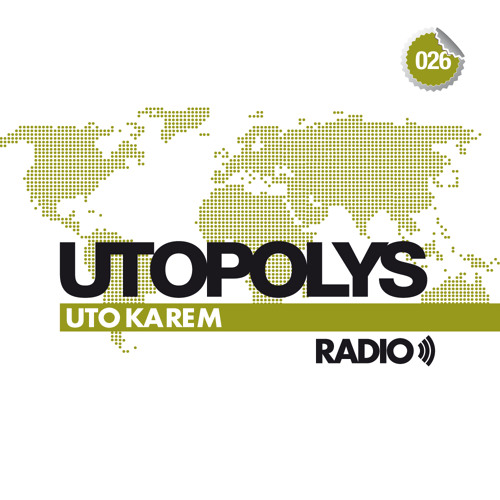 Uto Karem - Utopolys Radio 026 (February 2014)