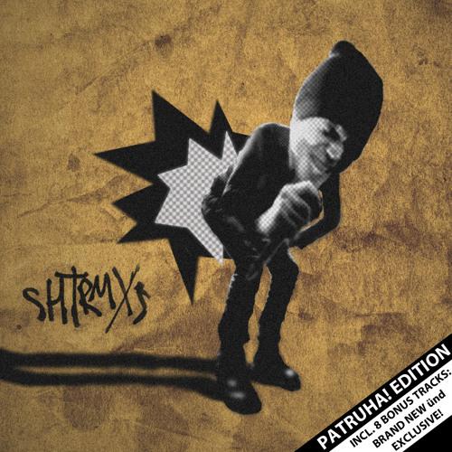 SHTRMXS (Patruha! Edition) [SoundCloud Exclusive]