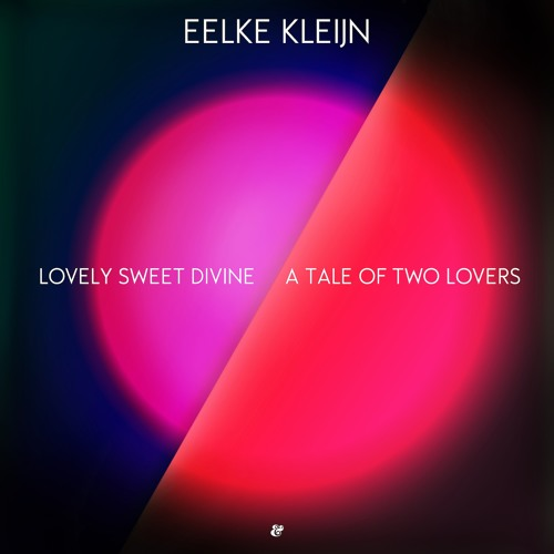 Eelke Kleijn - Lovely Sweet Divine / A Tale Of Two Lovers