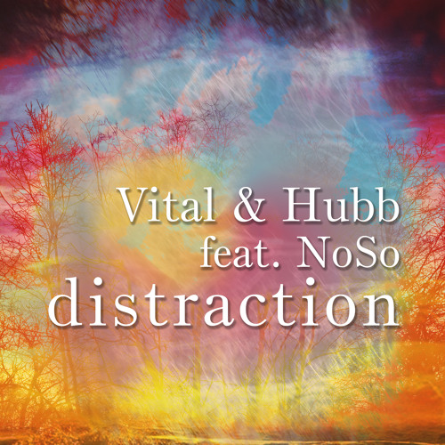 Vital & Hubb feat. NoSo - Distraction