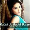 Kabi Jo Badal Barse--A.S Remix