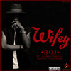 BOJ - Wifey  Ft Dammy  Krane  Prod  Studio Magic