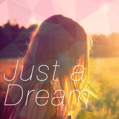 Just a Dream - Audio Panther