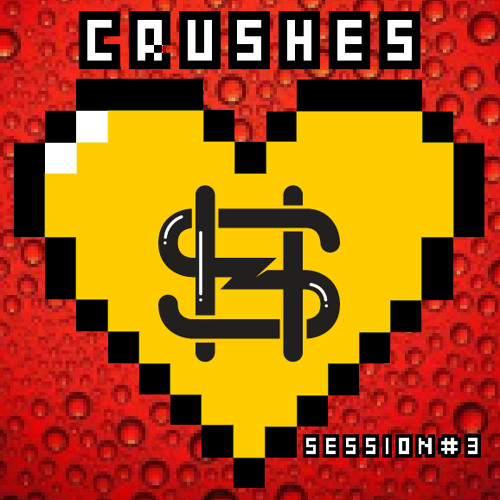 Crushes Sessions # 3 By StereoHeroes