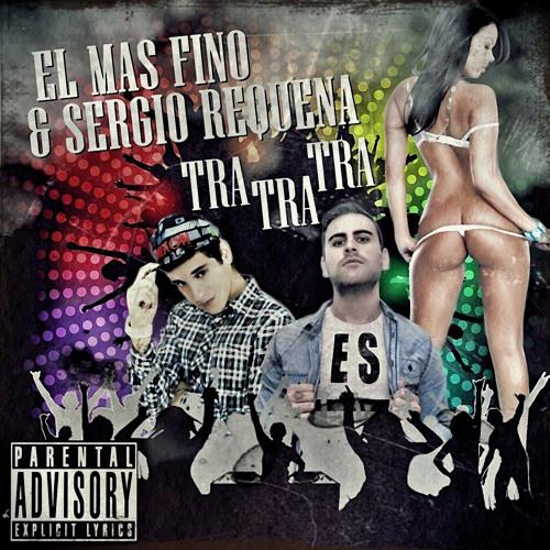 EL Mas Fino & Sergio Requena - Tra Tra Tra (Original)