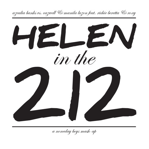 Helen in the 212 (Noneday Boys Mash-Up)