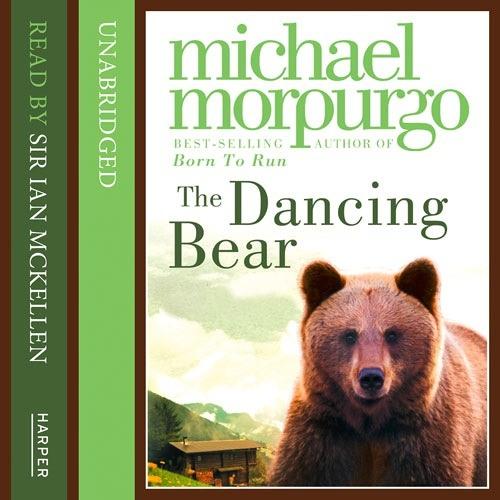 Dancing Bear, By Michael Morpurgo, Read by Sir Ian McKellen