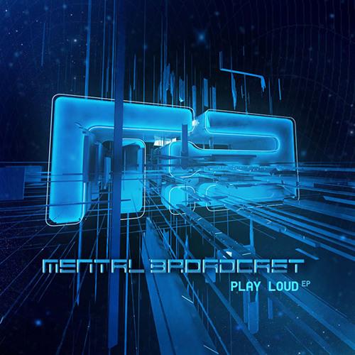 Mental Broadcast - Play Loud