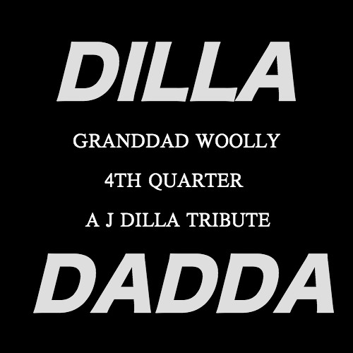 Granddad Woolly - 4th Quarter (J Dilla Tribute)