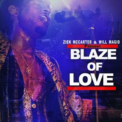 Blaze of Love (Ziek McCarter & Will Magid)