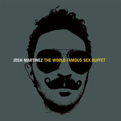 Josh Martinez - Responsibility (feat. Evil) - The World Famous Sex Buffet