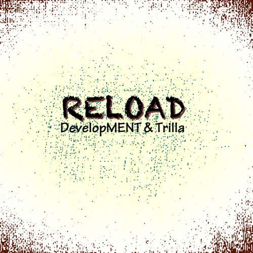 DevelopMENT ft. Trilla - Reload // FREE DOWNLOAD