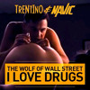 Trentino & Navic - The Wolf Of Wall Street (I Love Drugs)