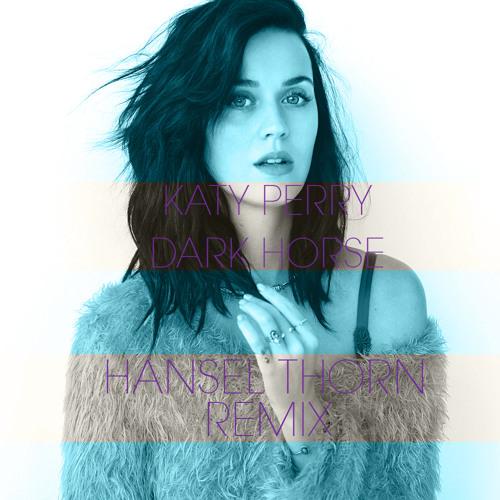 Katy Perry - Dark Horse (Hansel Thorn Remix)