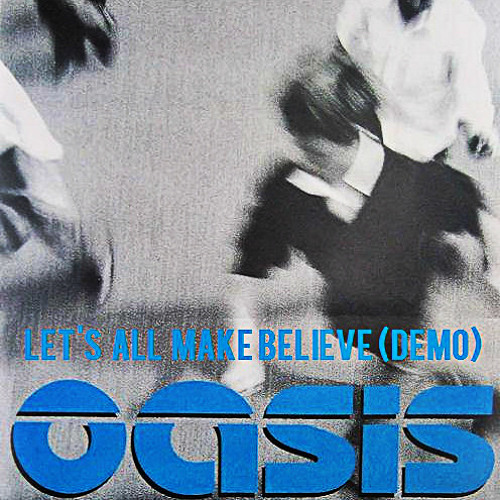 Oasis - Let's All Make Believe (Demo)