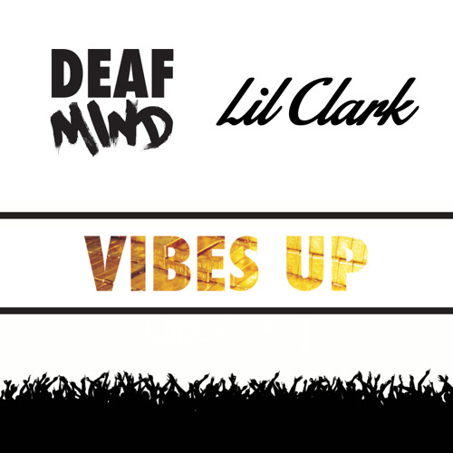 Vibes Up by DeafMind ✖ Lil Clark