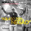 Nossa Cor (Aqui só tem negão) - Léo Santana & Parangolé Part: Ivete Sangalo