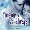 Forever & Always by Jasinda Wilder Narrated by Piper Goodeve, Gabriel Vaughan