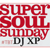 Download DJ XP - SUPER SOUL SUNDAY (VOL. 1) (OLD SCHOOL) Mp3