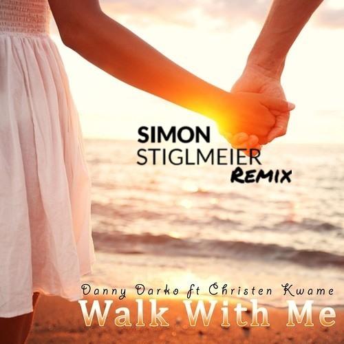 Danny Darko - Walk With Me (Simon Stiglmeier Remix)