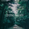 Last Of A Dying Breed ft. Rill Lehigh & Plus Tax [Prod. by Clams Casino]
